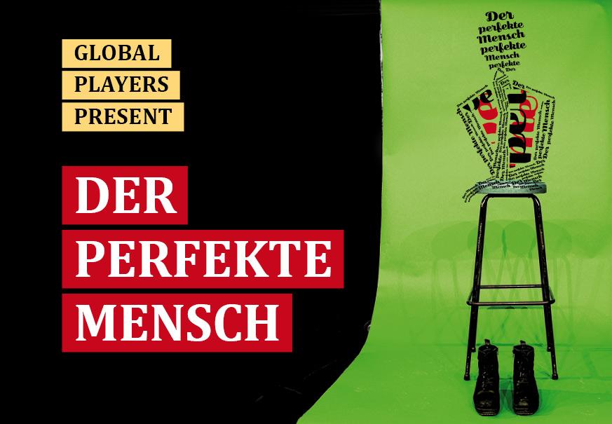 Global Players present DER PERFEKTE MENSCH